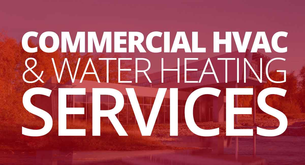 Commercial HVAC & Water Heating Services