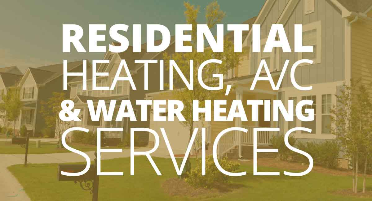 Residential Heating, AC & Water Heating Services